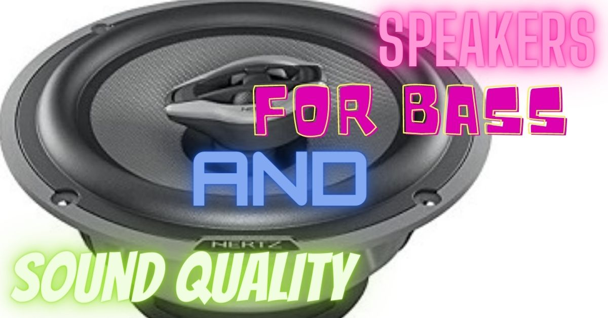best car speakers for bass and sound quality